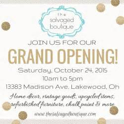 Grand Opening Announcement it s finally here grand opening announcement the salvaged boutique