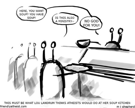 Atheist Soup Kitchen by This Is What They Think Would Happen If Atheists