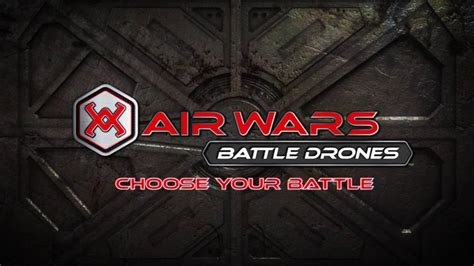 And Begin Battle by Air Wars Battle Drones Choose Your Battle Start Here