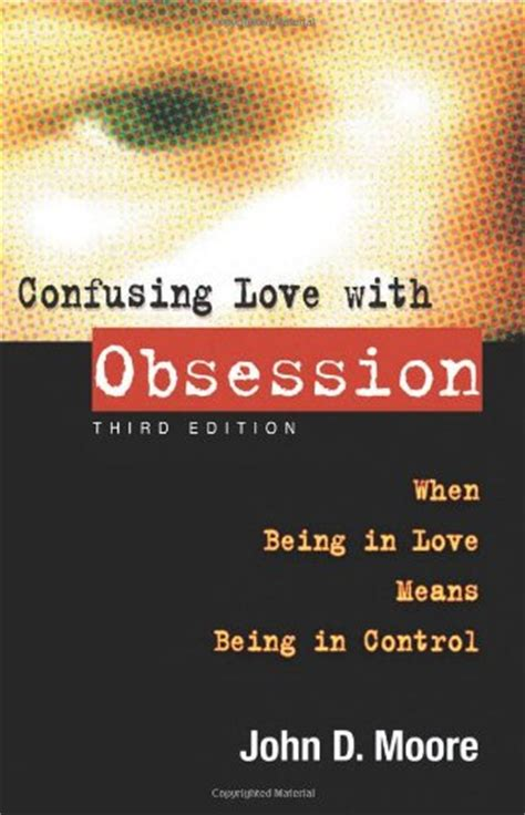 Ways To Get An Unhealthy Obsession by Confusing With Obsession The Warning Signs