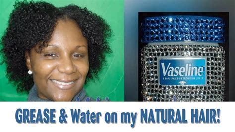 hair grease that grows black hair grease and water on my natural hair the vaseline results