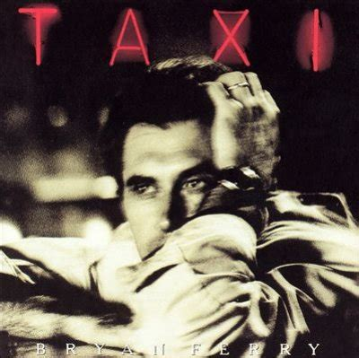 lyrics bryan ferry bryan ferry taxi lyrics metrolyrics