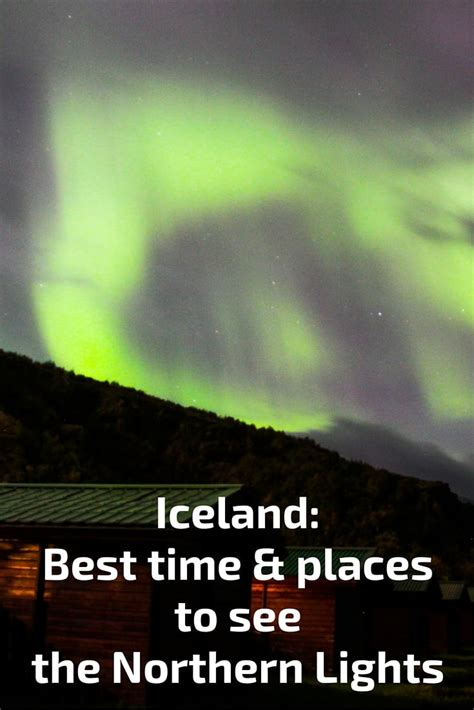 Best Time To Visit Iceland For Northern Lights Best Time Places To Go See Lights