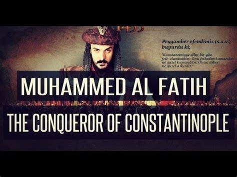 biography sultan muhammad al fatih untold history muhammad al fatih the conqueror of