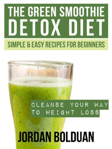 Green Detox Diet by Cleansing Smoothies Green Smoothie Cleanse Best Buy