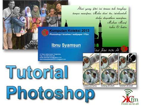tutorial photoshop cs5 untuk pemula bahasa indonesia tutorial photoshop bahasa indonesia kumpulan koleksi 2013
