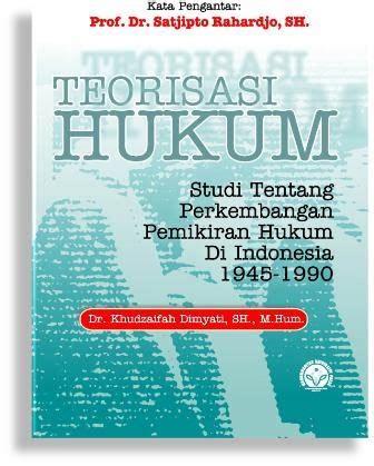 Buku Hukum Pengantar Sistem Hukum Di Indonesia Titon Slamet Kurnia buku buku terbitan muhammadiyah press mup teorisasi hukum studi tentang