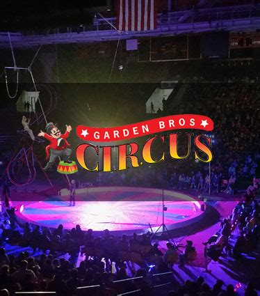 Bros Gardenis win tickets to the garden bros circus at apgfcu arena at harford community college harford