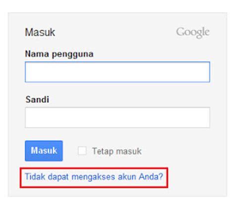 membuka password akun gmail yang lupa cara membuka email dan password blog yang telah lupa