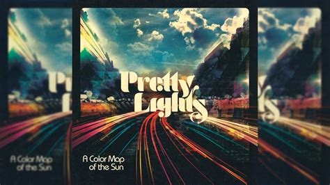 Pretty Lights Albums Pretty Lights A Colour Map Of The Sun Full Album Youtube