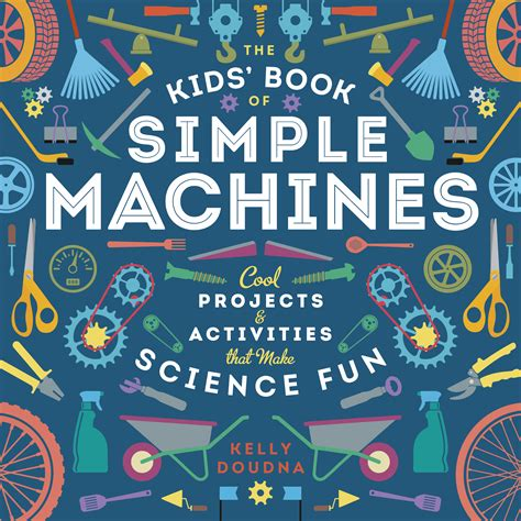 the simple books the kids book of simple machines children s book council
