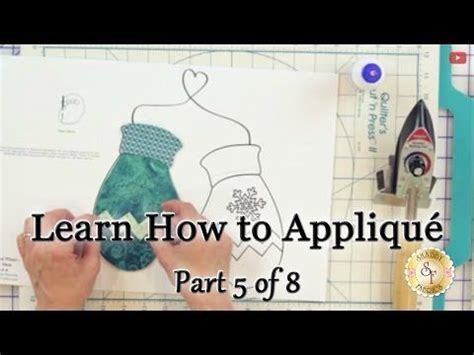 learn how to appliqu 233 with shabby fabrics part 5 pre