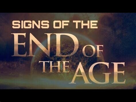 End Of The Age signs of the end of the age