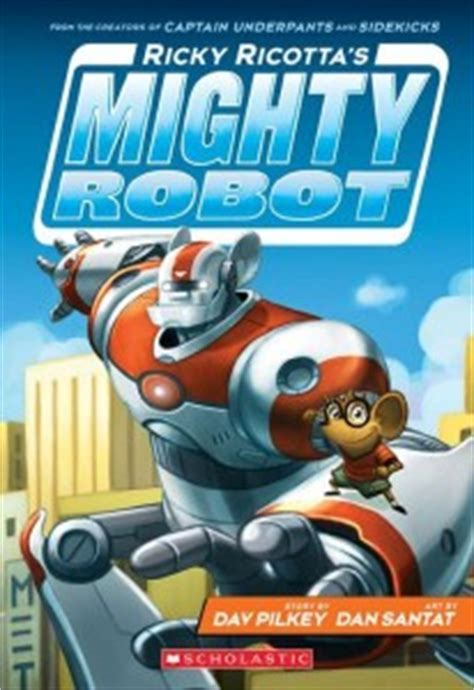 ricky ricotta review ricky ricotta s mighty robot by dav pilkey