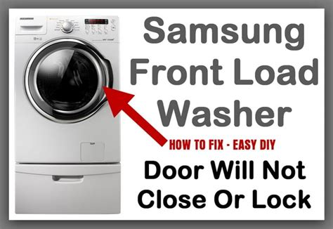 door will not lock samsung front loading washing machine door will not