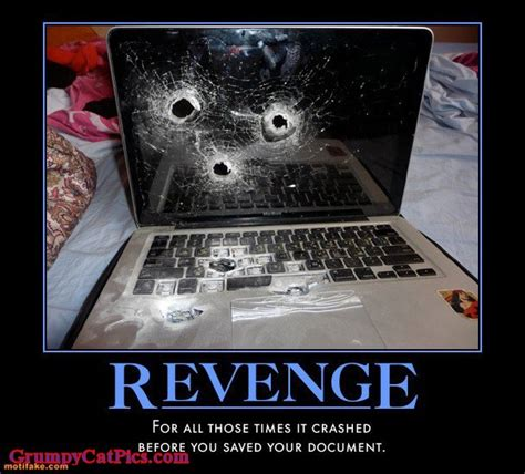 Meme Laptop - revenge on the laptop because all of those crushes and