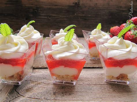 torta allo yogurt bicchieri bicchierini yogurt e gel 233 e di fragole vaniglia e pistacchio