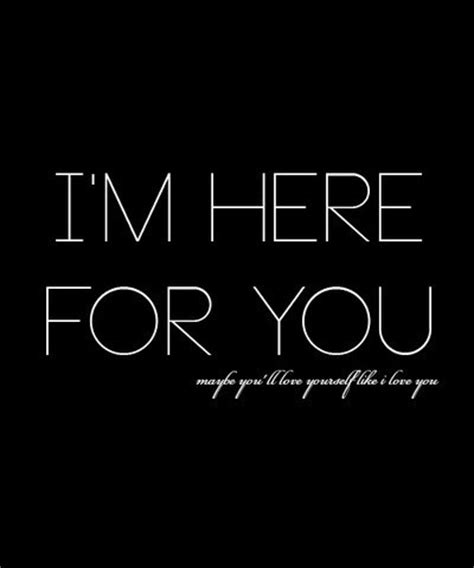 Im For This by Im Here For You Quotes Quotesgram