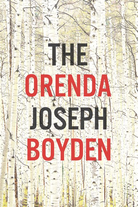 Or Ende Book Review The Orenda By Joseph Boyden National Post