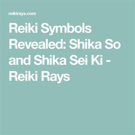 reiki symbols revealed shika   shika sei ki reiki
