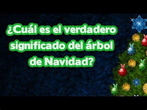 que signica el arbol de navidad que significa el arbol de navidad 191 cu 225 l es el verdadero significado 225 rbol de navidad
