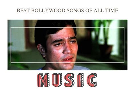 Best old Bollywood songs of all time