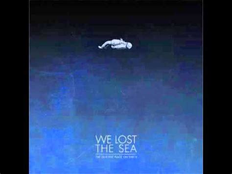A Place Lyrics We Lost The Sea We Lost The Sea The Quietest Place On Earth Album