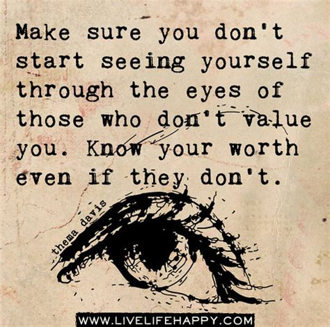Seeing What Others Don T 1 make sure you don t start seeing yourself through the of those who don t value you