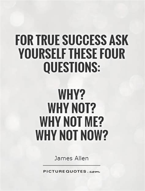 Me Or Not 1 these four questions why why not why not me why not now quotes