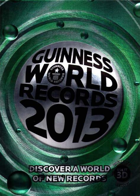 guinness world records 2013 guinness world records 2013