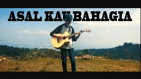 tutorial fingerstyle asal kau bahagia armada asal kau bahagia fingerstyle guitar cover by