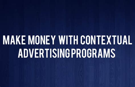 Making Money With Online Advertising - make money with contextual advertising programs