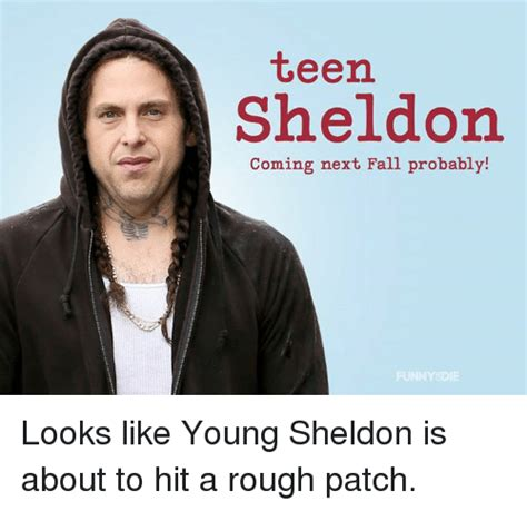 Young Sheldon Memes - teen sheldon coming next fall probably looks like young sheldon is about to hit a rough patch