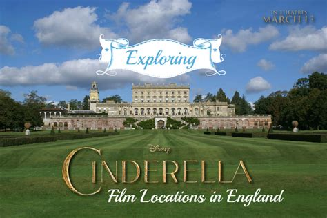 cinderella film locations a look at cinderella film locations in england