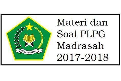 materi dan soal plpg madrasah 2017 2018 akses guru