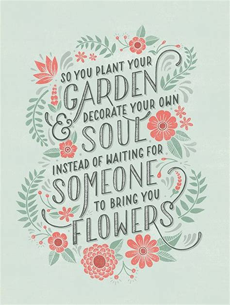 flower design quotes so plant your garden quote with gorgeous typography a