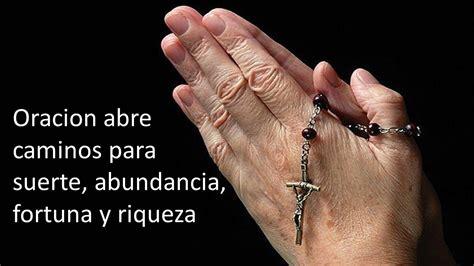 oraci 243 n destrancadera para la buena suerte de abre caminos oracion suerte rapida oracion abre caminos para la suerte