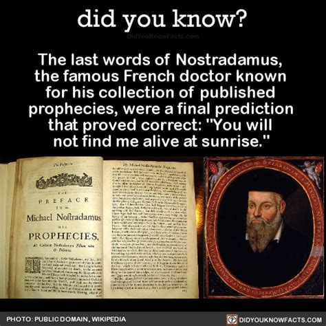 you will not find one or two images instead you will find an entire did you know the last words of nostradamus the famous