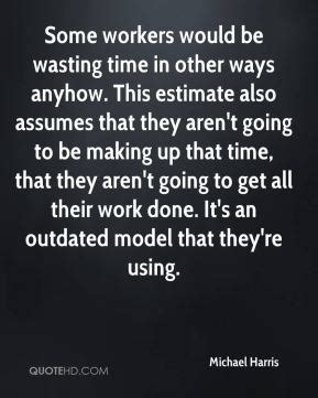 Some Time Wasters by Wasting Time Quotes Page 1 Quotehd