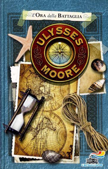 libro ulysse noires mytho french l ora della battaglia ulysses moore libro mondadori store
