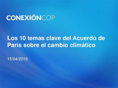 los msculos clave en 8495376806 los temas clave del acuerdo de par 237 s sobre el cambio clim 225 tico