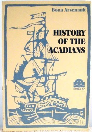 history of the acadians by bona arsenault reviews