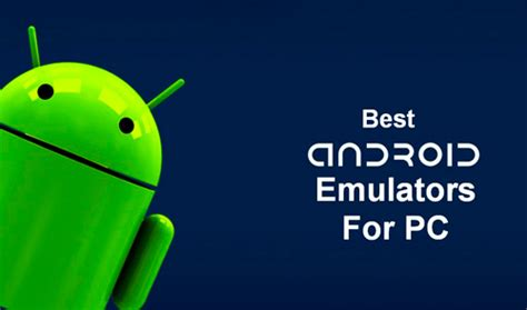 best emulators for android best android emulators for pc windows 7 8 8 1 10 free