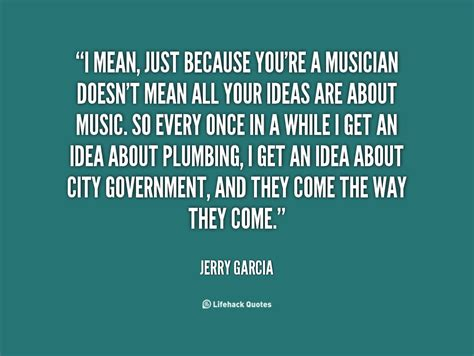 jerry garcia quotes jerry garcia quotes on marijuana quotesgram