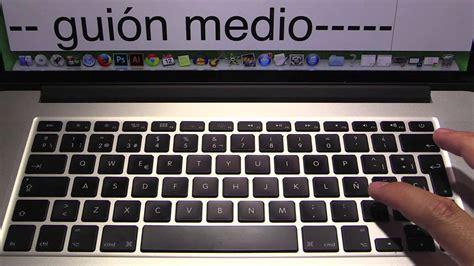 cmo escribir el guin como escribir guion bajo en macbook air la regiгіn mгўs transparente