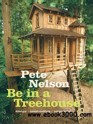 tree house design and construction be in a treehouse design construction inspiration free ebooks download