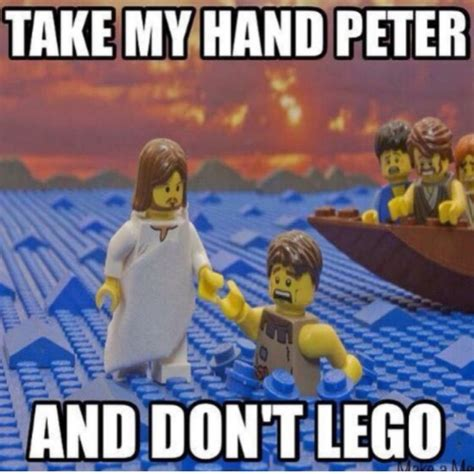 take my hands and never take my don t lego christian memes