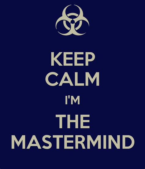 The Masterminds keep calm i m the mastermind poster mastermind keep