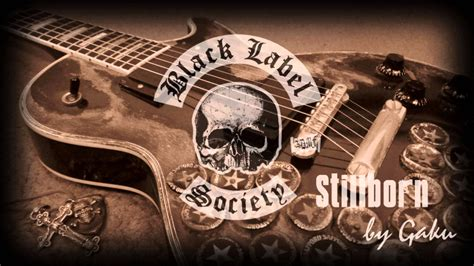 Black Label Society 2 black label society stillborn by gaku