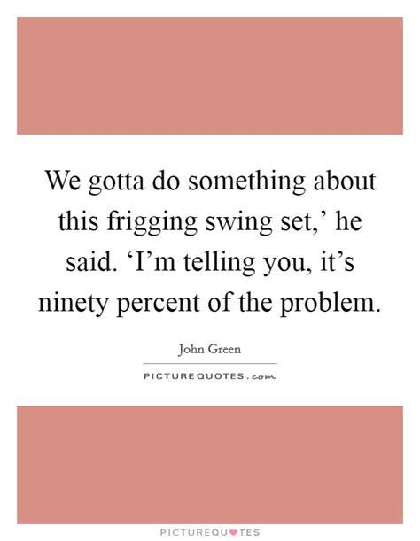 swing set lyrics swing sets quotes swing sets sayings swing sets